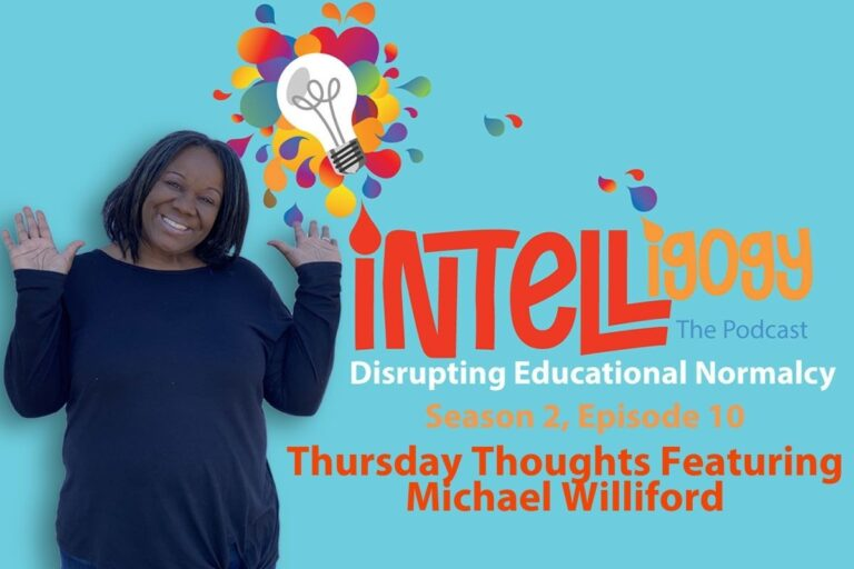 Intelligogy The Podcast Season 2, Episode 10: Thursday Thoughts Featuring Michael Williford