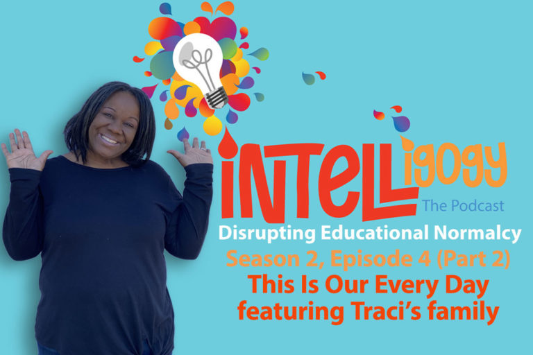 Intelligogy The Podcast Season 2, Episode 4 (Part 2): This Is Our Every Day – featuring Traci's family