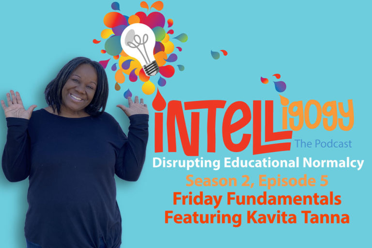 Intelligogy The Podcast Season 2, Episode 5: Friday Fundamentals Featuring Kavita Tanna