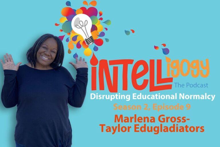 Intelligogy The Podcast Season 2, Episode 9: Woke Wednesday Featuring Marlena Gross-Taylor
