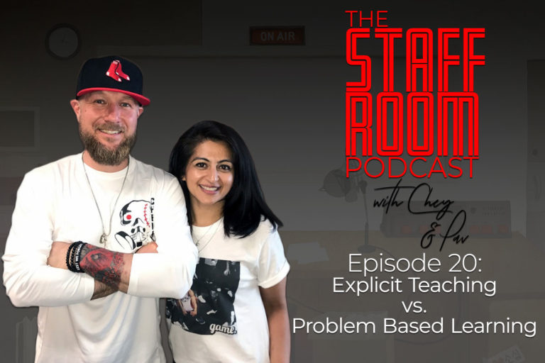 The Staffroom Podcast with Chey & Pav Episode 20: Explicit Teaching vs. Problem Based Learning
