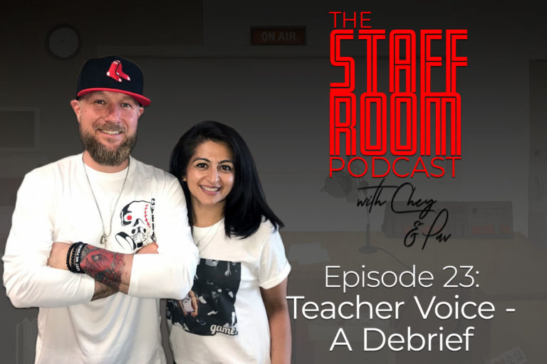 The Staffroom Podcast with Chey & Pav Episode 23: Teacher Voice - A Debrief