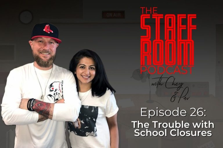 The Staffroom Podcast with Chey and Pav Episode 26: The Trouble with School Closures