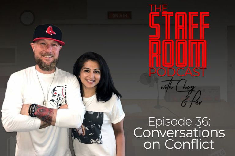 The Staffroom Podcast with Chey and Pav Episode 36: Conversations on Conflict