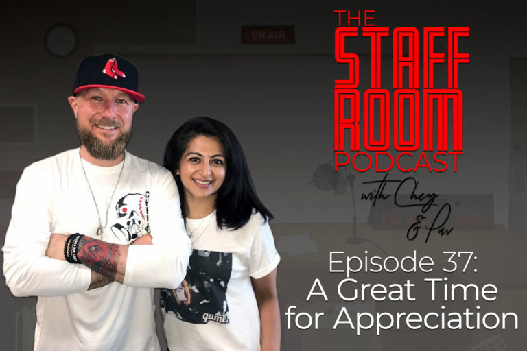 The Staffroom Podcast with Chey and Pav Episode 37: A Great Time for Appreciation