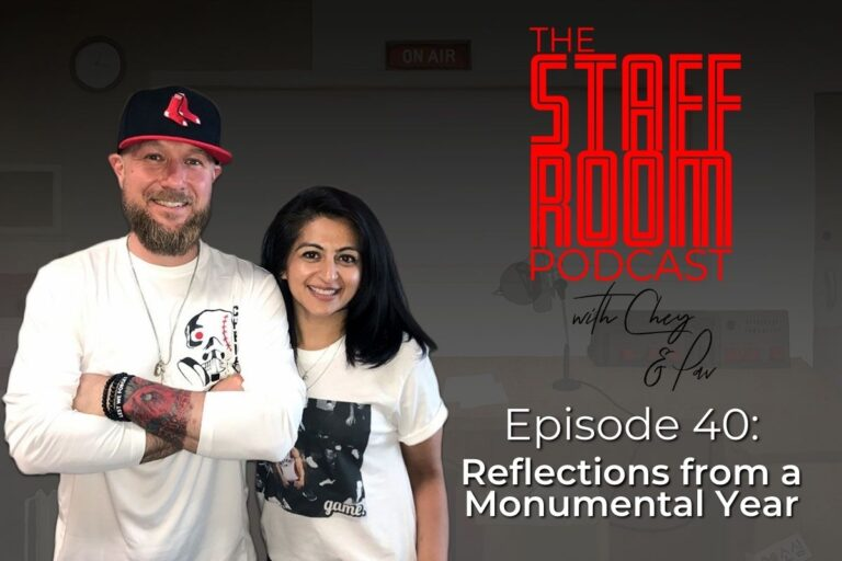 The Staffroom Podcast with Chey and Pav Episode 40: Reflections from a Monumental Year