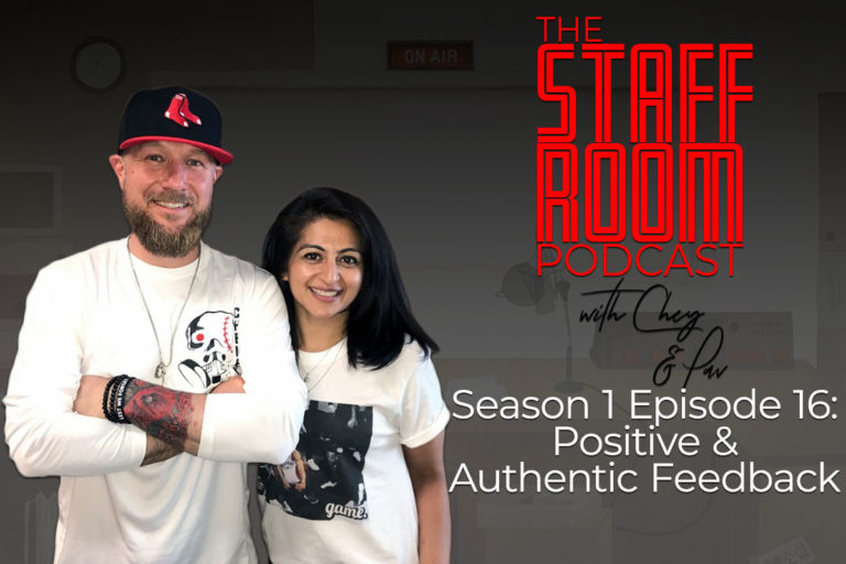 The Staffroom Podcast with Chey and Pav Season 1 Episode 16: Positive & Authentic Feedback